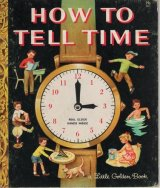 HOW TO TELL TIME 【a Little Golden Book】